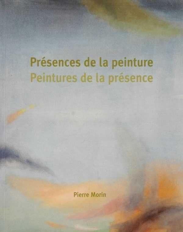presences de la peinture / peintures de la presence - edition 2009